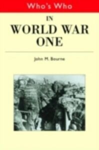 Ebook in inglese Who's Who in World War I Bourne, John