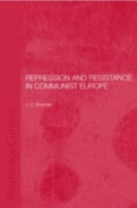 Ebook in inglese Repression and Resistance in Communist Europe Sharman, Jason