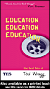 Ebook in inglese Education, Education, Education Wragg, Ted