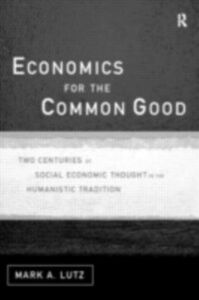 Ebook in inglese Economics for the Common Good Lutz, Mark A