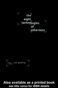 Ebook in inglese Eight Technologies of Otherness Golding, Dr Sue , Golding, Sue