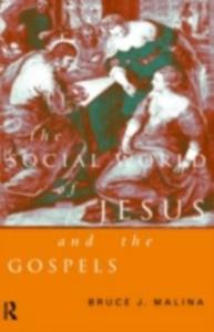 Ebook in inglese Social World of Jesus and the Gospels Malina, Bruce J.