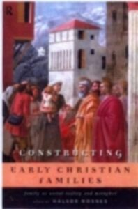 Ebook in inglese Constructing Early Christian Families -, -