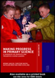 Ebook in inglese Making Progress in Primary Science Harlen, Wynne , Macro, Chris , Reed, Kathleen , Schilling, Mike