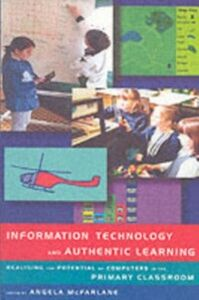 Ebook in inglese Information Technology and Authentic Learning McFarlane, Angela