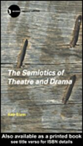 Ebook in inglese The Semiotics of Theatre and Drama Elam, Keir
