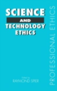 Ebook in inglese Science and Technology Ethics E.Spier, Dr Raymond , Spier, Raymond E.