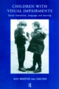 Foto Cover di Children with Visual Impairments, Ebook inglese di Joao Roe,Alec Webster, edito da Taylor and Francis