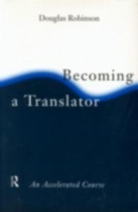 Ebook in inglese Becoming A Translator -, -