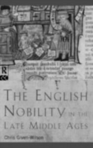 Foto Cover di English Nobility in the Late Middle Ages, Ebook inglese di Chris Given-Wilson, edito da Taylor and Francis
