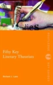 Ebook in inglese Fifty Key Literary Theorists Lane, Richard J.