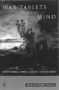 Foto Cover di Wax Tablets of the Mind, Ebook inglese di Jocelyn Penny Small, edito da Taylor and Francis