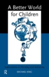 Foto Cover di Better World for Children?, Ebook inglese di Michael King, edito da Taylor and Francis