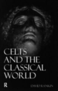 Foto Cover di Celts and the Classical World, Ebook inglese di David Rankin, edito da Taylor and Francis