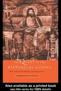 Ebook in inglese Quest of the Historical Gospel Wills, Lawrence M.