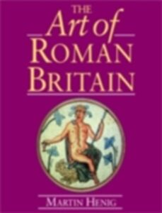 Ebook in inglese Art of Roman Britain Henig, Martin