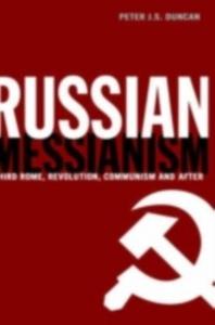 Ebook in inglese Russian Messianism Duncan, Peter J. S.
