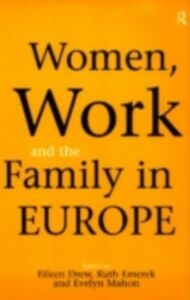 Foto Cover di Women, Work and the Family in Europe, Ebook inglese di  edito da Taylor and Francis