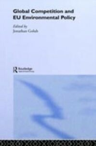 Ebook in inglese Global Competition and EU Environmental Policy