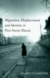 Ebook in inglese Migration, Displacement and Identity in Post-Soviet Russia Pilkington, Hilary