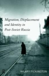 Migration, Displacement and Identity in Post-Soviet Russia