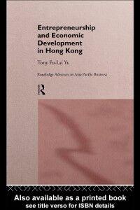 Foto Cover di Entrepreneurship and Economic Development in Hong Kong, Ebook inglese di Tony Fu-Lai Yu, edito da Taylor and Francis