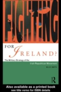 Ebook in inglese Fighting for Ireland? Smith, M.L.R.