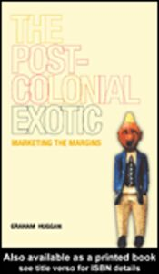 Ebook in inglese The Postcolonial Exotic Huggan, Graham