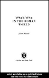 Foto Cover di Who's Who in the Roman World, Ebook inglese di John Hazel, edito da