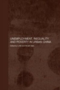 Foto Cover di Unemployment, Inequality and Poverty in Urban China, Ebook inglese di  edito da Taylor and Francis
