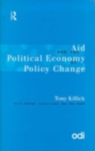 Ebook in inglese Aid and the Political Economy of Policy Change Killick, Tony