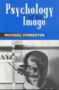 Foto Cover di Psychology of the Image, Ebook inglese di Michael Forrester, edito da Taylor and Francis