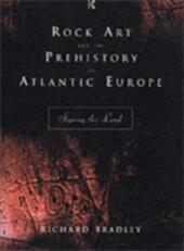 Rock Art and the Prehistory of Atlantic Europe
