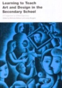 Foto Cover di Learning to Teach Art and Design In the Secondary School, Ebook inglese di  edito da