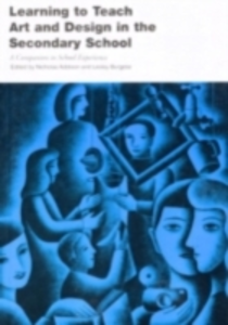 Ebook in inglese Learning to Teach Art and Design In the Secondary School -, -