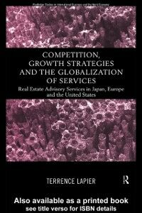 Foto Cover di Competition, Growth Strategies and the Globalization of Services, Ebook inglese di Terence LaPier, edito da Taylor and Francis