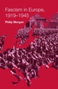 Ebook in inglese Fascism in Europe, 1919-1945 Morgan, Philip