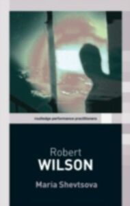 Ebook in inglese Robert Wilson Shevtsova, Maria