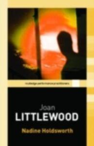 Foto Cover di Joan Littlewood, Ebook inglese di Nadine Holdsworth, edito da Taylor and Francis