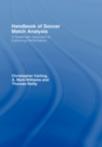 Ebook in inglese Handbook of Soccer Match Analysis Carling, Christopher , Reilly, Thomas , Williams, A. Mark