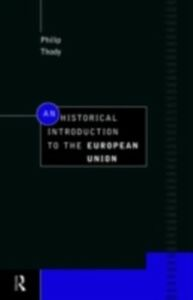 Ebook in inglese Historical Introduction to the European Union Thody, Philip