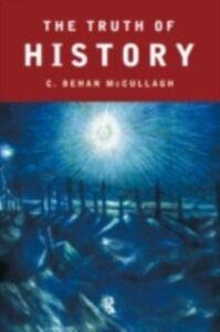 Foto Cover di Truth of History, Ebook inglese di C. Behan McCullagh, edito da Taylor and Francis