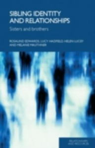 Ebook in inglese Sibling Identity and Relationships Edwards, Rosalind , Hadfield, Lucy , Lucey, Helen , Mauthner, Melanie