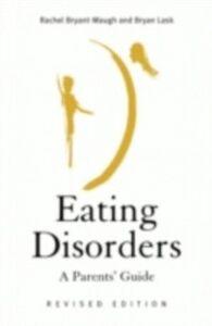 Foto Cover di Eating Disorders, Ebook inglese di Rachel Bryant-Waugh,Bryan Lask, edito da Taylor and Francis