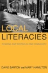 Foto Cover di Local Literacies, Ebook inglese di David Barton,Mary Hamilton, edito da Taylor and Francis