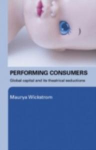 Ebook in inglese Performing Consumers Wickstrom, Maurya