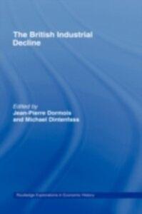Ebook in inglese British Industrial Decline -, -