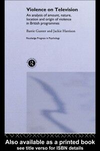 Ebook in inglese Violence on Television Gunter, Barrie , Harrison, Jackie