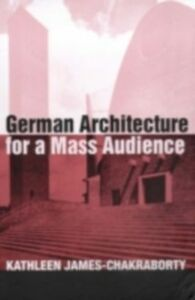 Ebook in inglese German Architecture for a Mass Audience James-Chakraborty, Kathleen