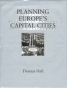 Foto Cover di Planning Europe's Capital Cities, Ebook inglese di Thomas Hall, edito da Taylor and Francis